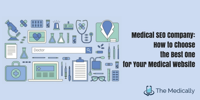 Medical SEO Company - How to Choose the Best One for Your Medical Website